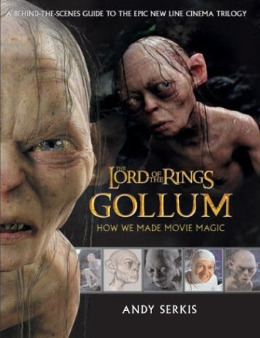 Gollum: A Behind the Scenes Guide of the Making of Gollum (The Lord of the Rings) - 366x475, 37kB