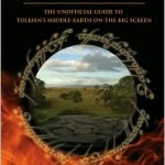 The Lord of the Films: The Unofficial Guide to Tolkien's Middle-Earth on the Big Screen (Paperback)