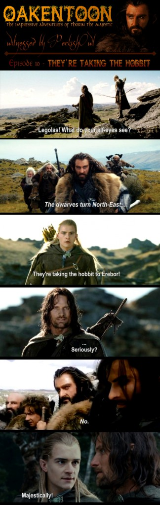 oakentoon__10__they__re_taking_the_hobbit_to____by_peckishowl-d5qo273