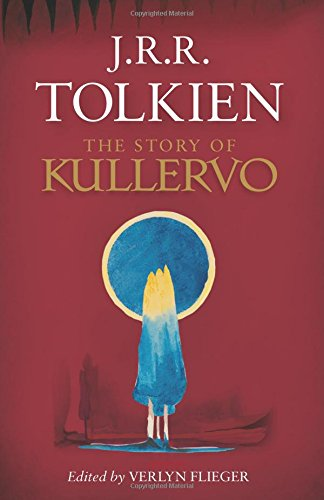 the one ring forums tolkien topics main tor n s holiday gift  the story of kullervo by j r r tolkien edited by verlyn flieger published here for the first time the author s drafts notes and lecture essays on
